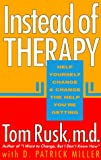 Instead of Therapy: Help Yourself Change and Change the Help You're Getting/135t (1561700592) by Rusk, Tom