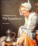 Jean-Baptiste Greuze: The Laundress (Getty Museum Studies on Art)