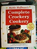 Mable Hoffman's Complete Crockery Cookery (1557883491) by Hoffman, Mable