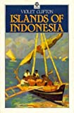 Islands of Indonesia (0195889878) by Clifton, Violet