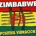 Zimbabwe - Positiva Vibracion [Audio CD]<br>$312.00