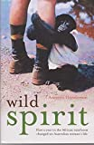 img - for WILD SPIRIT. How a year in the African rainforest changed an Australian woman's life. book / textbook / text book