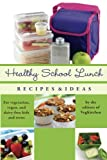img - for Healthy School Lunch: Recipes & Ideas for Vegetarian, Vegan, and Dairy-Free Kids and Teens book / textbook / text book