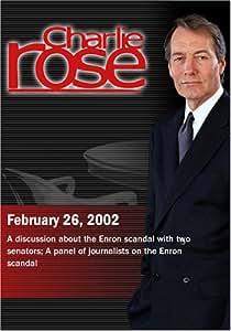 Charlie Rose with Byron Dorgan & Peter Fitzgerald; Kurt Eichenwald, Floyd Norris & Allan Sloan; William Kennedy (February 26, 2002)