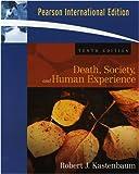 Death, Society and Human Experience Robert J. Kastenbaum