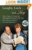 "Laughs, Luck...and Lucy: How I Came to Create the Most Popular Sitcom of All Time (with ""I LOVE LUCY's Lost Scenes"" Audio CD)"