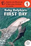 img - for Baby Dolphin's First Day: (Level 1) (Amer Museum of Nat History Easy Readers) book / textbook / text book