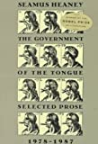 The Government of the Tongue: Selected Prose, 1978-1987 (0374522200) by Heaney, Seamus