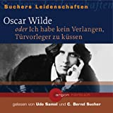 Oscar Wilde oder Ich habe kein Verlangen, Trvorleger zu kssen, 1 Audio-CDvon &#34;Udo Samel&#34;