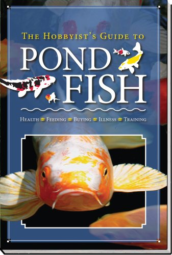 The Hobbyist's Guide to Pond Fish