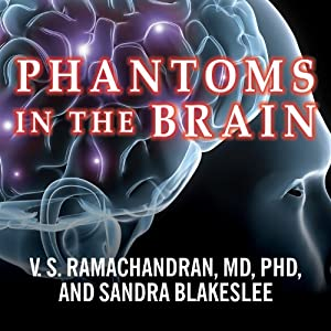 Phantoms in the Brain: Probing the Mysteries of the Human Mind | [V.S. Ramachandran, Sandra Blakeslee]