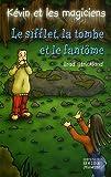 echange, troc Brad Strickland - Kévin et les magiciens, Tome 10 : Le Sifflet, la Tombe et le Fantôme