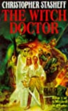 The Witch Doctor (Wizard in Rhyme) (0099557010) by Stasheff, Christopher