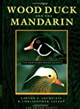 img - for By Lawton L. Shurtleff The Wood Duck and the Mandarin: The Northern Wood Ducks (1st First Edition) [Hardcover] book / textbook / text book