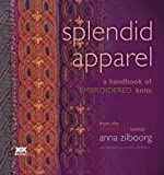 Splendid Apparel: A Handbook of Embroidered Knits