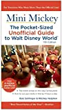 Mr Bob Sehlinger Mini Mickey: The Pocket-Sized Unofficial Guide to Walt Disney World