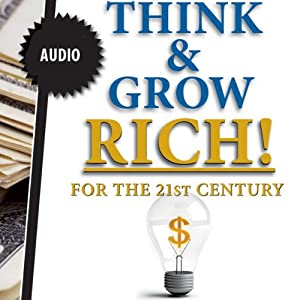 Think & Grow Rich - in the 21st Century Audiobook
