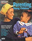 img - for Parenting Young Children : Systematic Training for Effective Parenting (Step) of Children Under Six (#14302) book / textbook / text book