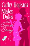 Mates, Dates: The Secret Story (Mates Dates)
