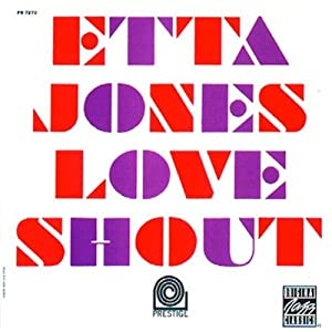 Etta Jones -  Love Shout (Recorded Nov. 1962 and Feb. 1963)