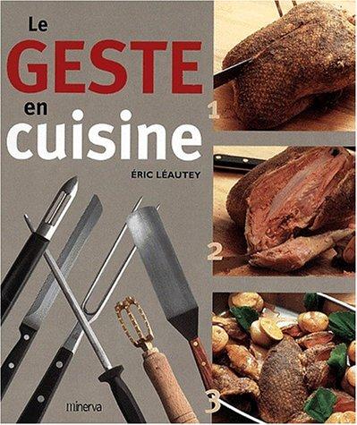 Le geste en cuisine eric l autey tous les prix - Cuisine tv eric leautey ...