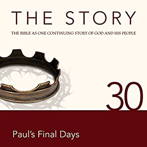 The Story, NIV: Chapter 30 - Paul's Final Days (Dramatized) Audiobook