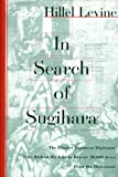 img - for In Search of Sugihara: The Elusive Japanese Diplomat Who Risked his Life to Rescue 10,000 Jews From the Holocaust book / textbook / text book