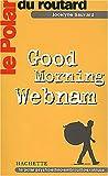 echange, troc Jocelyne Sauvard - Le Polar du Routard : Good Morning Webnam