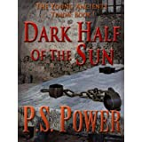 The Dark Half of the Sun (The Young Ancients: Timon) ~ P.S. Power