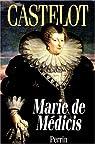 Marie de medicis par Castelot