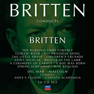 Britten Conducts Britten incl. The Burning Fiery Furnace / Curlew River / The Prodigal Son / Children's Crusade / Saint Nicholas / A Ceremony of Carols / Spring Symphony / War Requiem etc