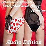 100 Hot and Sexy Stories   Antonia Allupato
