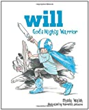 img - for Will, God's Mighty Warrior book / textbook / text book