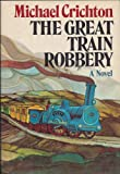 The Great Train Robbery. [First Edition]
