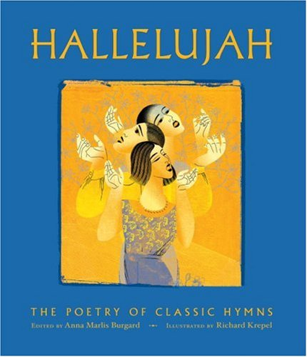 Hallelujah: The Poetry of Our Classic Hymns PDF
