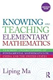 img - for Knowing and Teaching Elementary Mathematics: Teachers' Understanding of Fundamental Mathematics in China and the United States (Studies in Mathematical Thinking and Learning Series) by Ma, Liping (2010) Paperback book / textbook / text book
