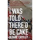 I Was Told There'd be Cakeby Sloane Crosley