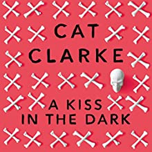 A Kiss in the Dark Audiobook by Cat Clarke Narrated by Ruth Murphy, Jamie Marie Leary