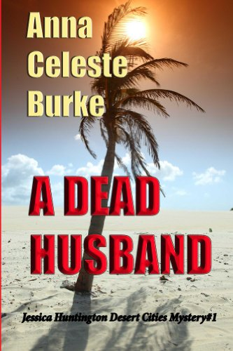 Free Kindle Book : A Dead Husband (Jessica Huntington Desert Cities Mystery Book 1)
