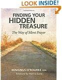 Finding Your Hidden Treasure: The Way of Silent Prayer