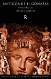 img - for Antigonus II Gonatas: A Political Biography (Routledge Classical Monographs) book / textbook / text book
