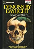 DEMONS BY DAYLIGHT: Potential; The End of a Summer's Day; At First Sight; The Franklyn Paragraphs; The Interloper; The Sentinels; The Guy; The Old Horns; The Lost; The Stocking; The Second Staircase; Consussion; The Enchanted Fruit; Made in Goatswood (0352300647) by Campbell, Ramsey