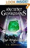 Ancient Guardians: The Awakening (Ancient Guardian Series, Book 3) (Volume 3) (Ancient Guardians Supernatural Romance Series) (Ancient Guardians Supernatural Series)