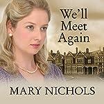 We'll Meet Again | Mary Nichols
