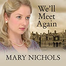 We'll Meet Again (       UNABRIDGED) by Mary Nichols Narrated by Annie Aldington