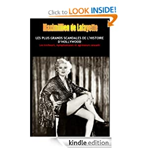 LES PLUS GRANDS SCANDALES DE L'HISTOIRE D'HOLLYWOOD: Les tricheurs, nymphomanes et agresseurs sexuels. Tome 1 (Les stars et héros d'Hollywood : Ordures de la terre.) (French Edition)