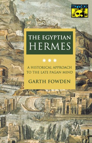 The Egyptian Hermes: A Historical Approach to the Late Pagan Mind (Mythos: The Princeton/Bollingen Series in World Mythology)