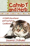 Catnip T and Herb: A Childs Devotional and Tea Party Cookbook