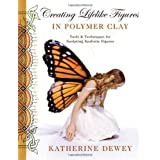 Creating Lifelike Figures in Polymer Clayby Katherine Dewey
