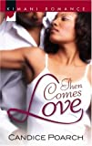 img - for Then Comes Love (Kimani Romance) book / textbook / text book